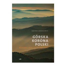 """Książka """"Górska korona Polski"""" - Bartosz Andrzejewski"""