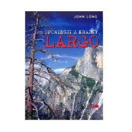 """Książka """"Opowieści z krainy Largo"""" - John Long"""