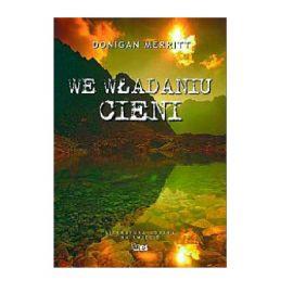 """Książka """"We władaniu cieni"""" - Donigan Merritt"""